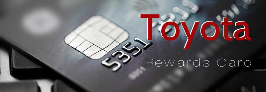 Benefits Of The Toyota Rewards Credit Card
