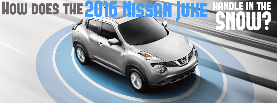 How does the 2016 Nissan Juke handle in the snow