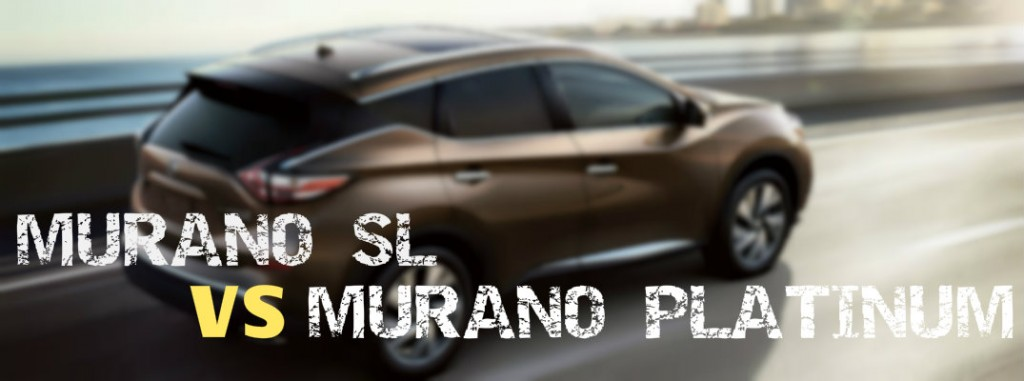 Differences between 2015 Murano SL and Platinum trims