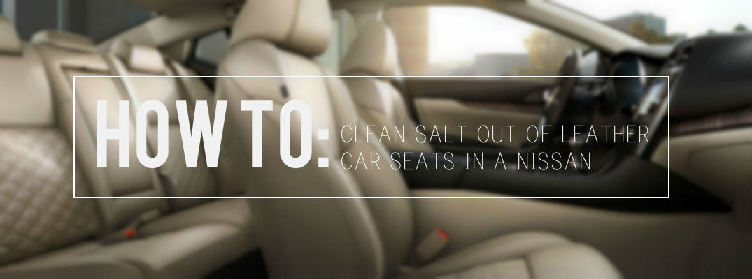 how to clean salt out of leather car seats in a nissan. Black Bedroom Furniture Sets. Home Design Ideas