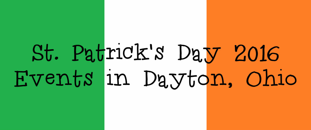 St Patrick S Day 2016 Events In Dayton Ohio