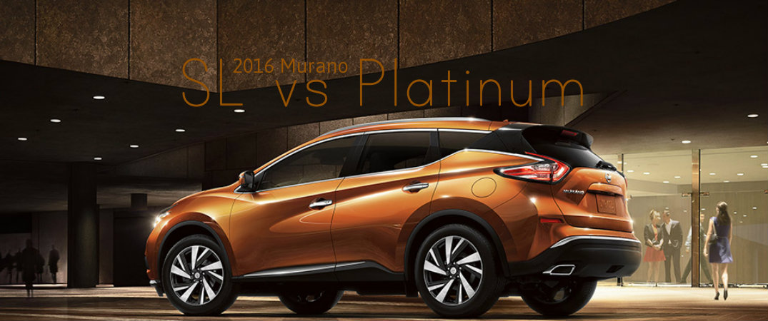 2016 nissan murano sl vs murano platinum. Black Bedroom Furniture Sets. Home Design Ideas