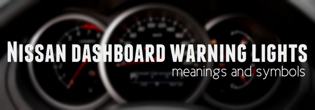 What do Nissan's dashboard warning lights mean?