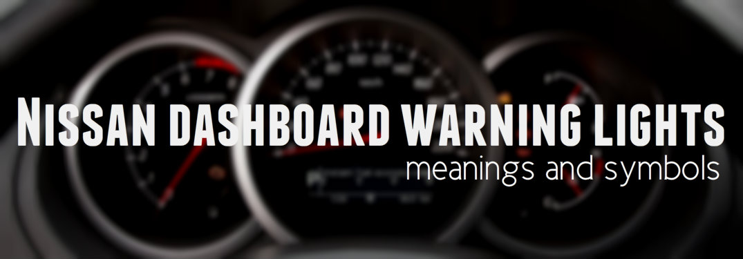 What Do Nissans Dashboard Warning Lights Mean - Car sign on dashboarddont panic common dashboard warnings you need to know part
