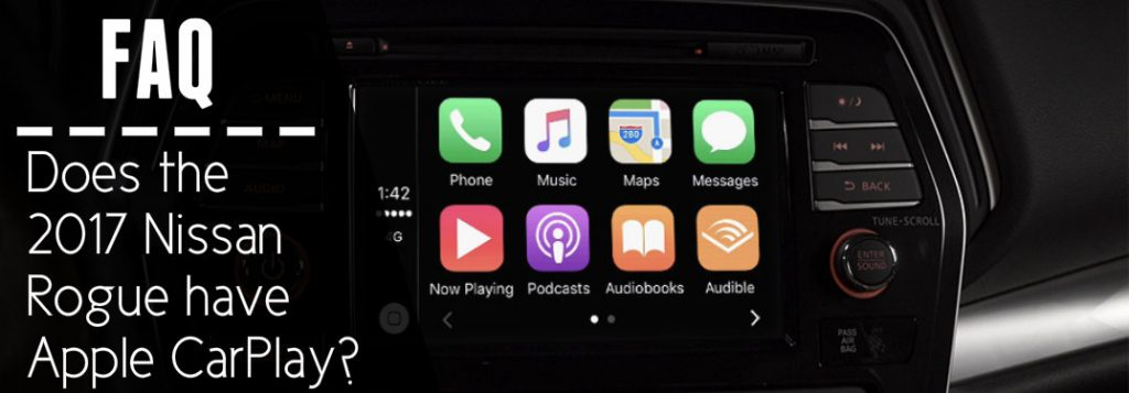 Does the 2017 Nissan Rogue have Apple CarPlay?