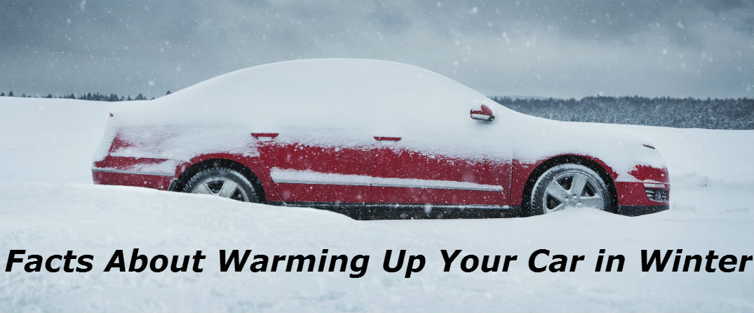 Facts About Warming Up Your Car in Winter