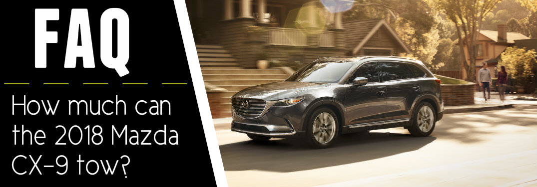 FAQ-how-much-can-the-2018-Mazda-CX-9-tow