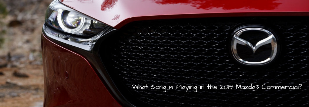 What Song is Playing in the 2019 Mazda3 Commercial?, text in the grill of a closeup view of the front fascia of the 2019 Mazda3 Hatchback
