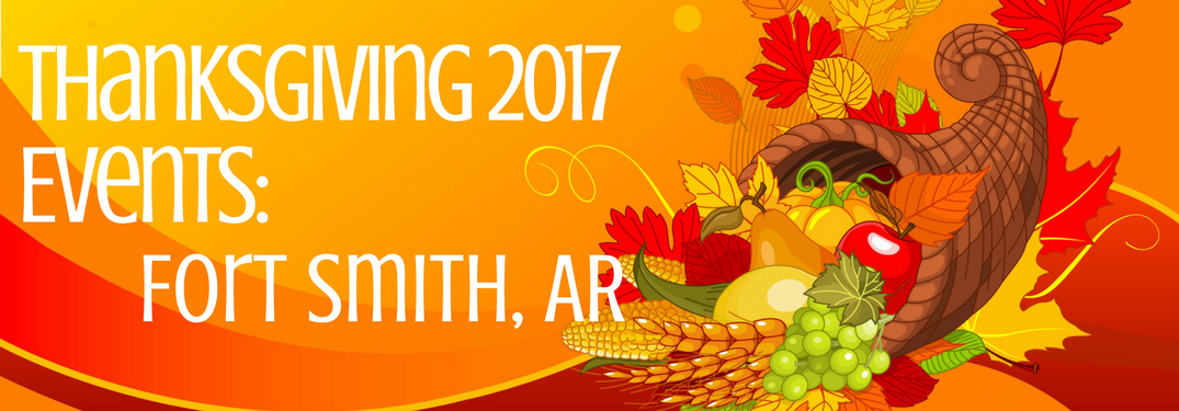 Thanksgiving 2017 events: Fort Smith, AR on cornucopia background