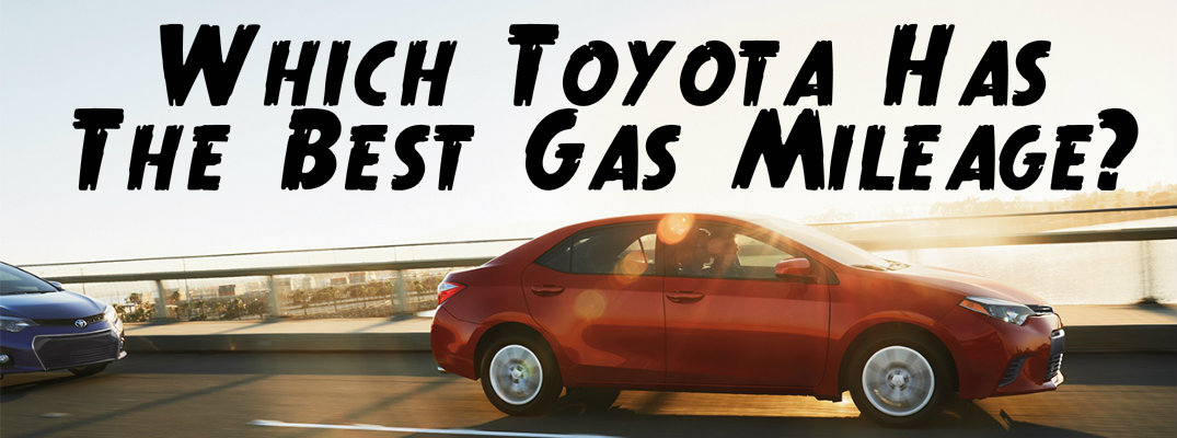 Which Toyota vehicle has the best gas mileage
