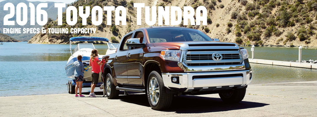 Toyota Tundra Towing Capacity >> 2016 Toyota Tundra Engine Options And Towing Capacity