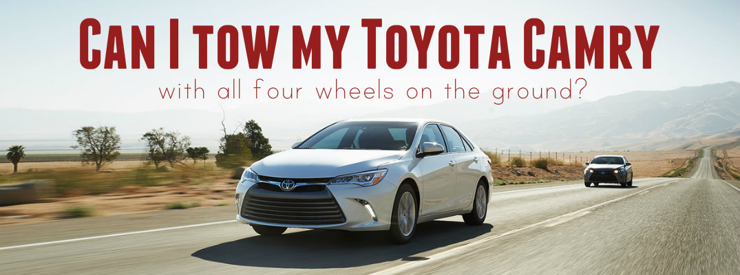 Can I Tow My Toyota Camry With All Four Wheels On The Ground