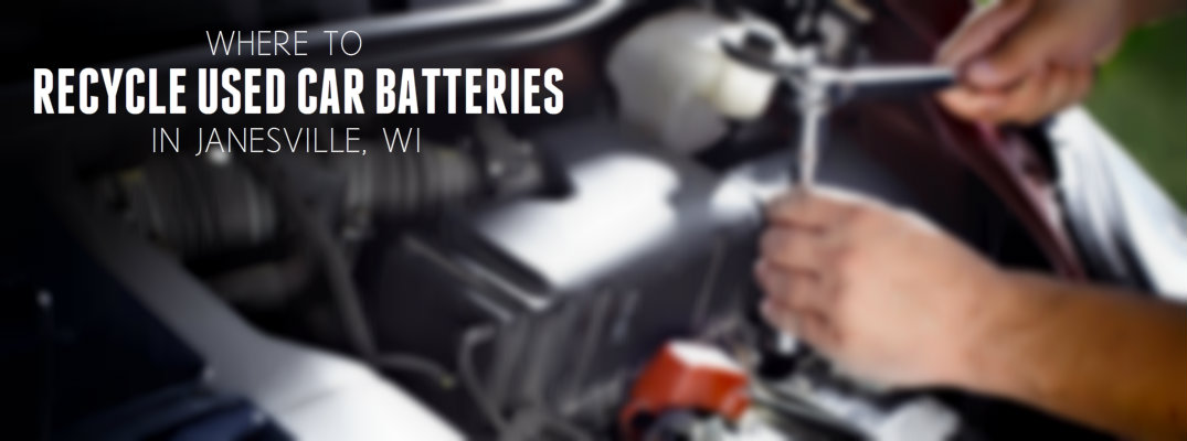 Where to recycle used car batteries in Janesville WI_b