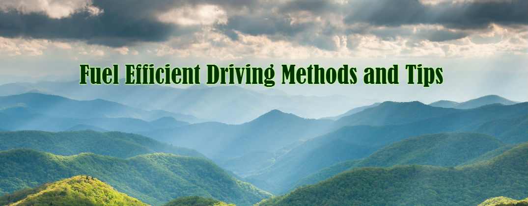Fuel Efficient Driving Methods and Tips