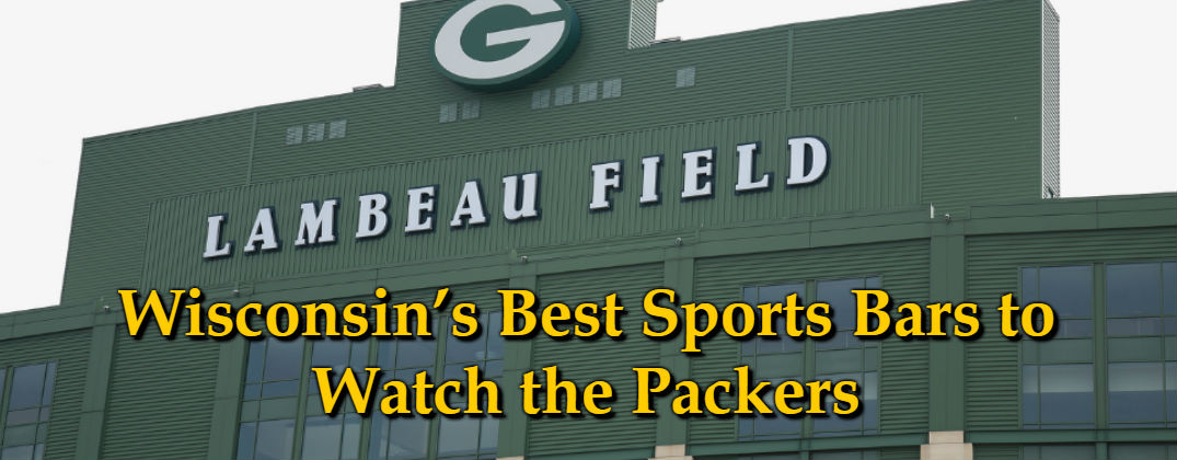 Wisconsin's Best Sports Bars to Watch the Packers