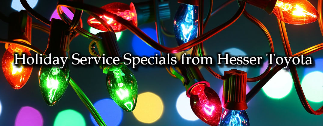 Holiday Service Specials from Hesser Toyota