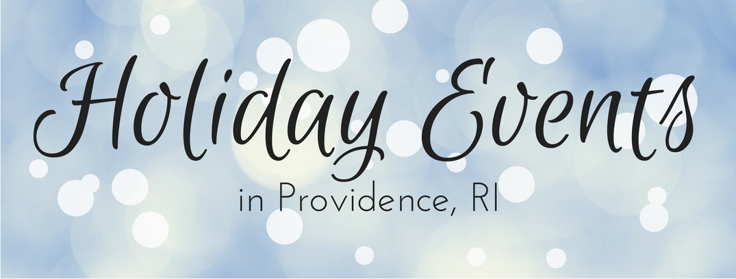 Holiday Events in Providence RI