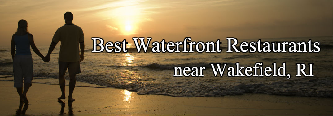 Best Waterfront Restaurants near Wakefield RI