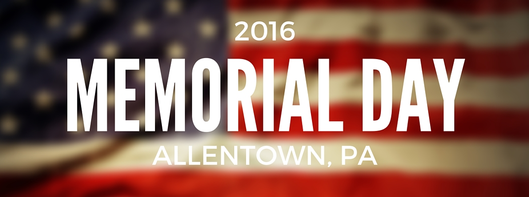 Memorial Day 2016 in Allentown, PA