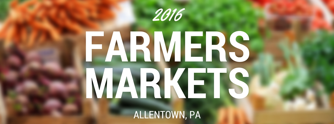Farmers Markets 2016 near Allentown, PA