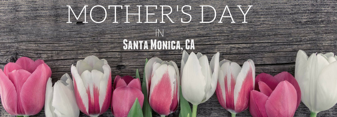 mothers day 2017 santa monica ca