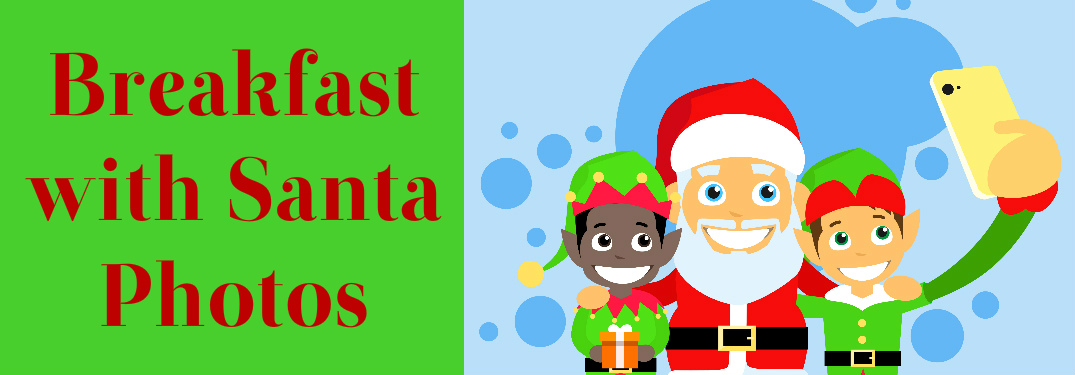 Breakfast with Santa Photos Title and Santa Taking a Selfie with Two Elves