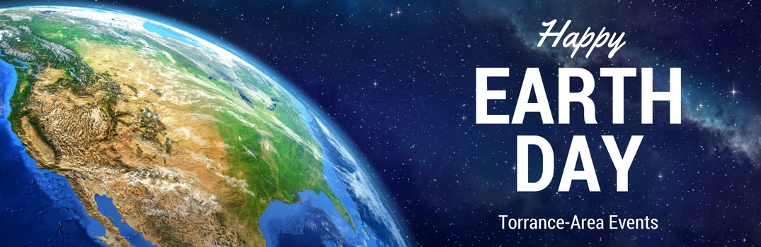 Happy Earth Day Torrance-Area Events Title and Planet Earth