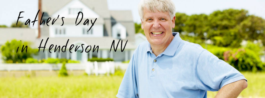 Things to Do for Father's Day 2015 Henderson NV father's day events activities las vegas henderson nv