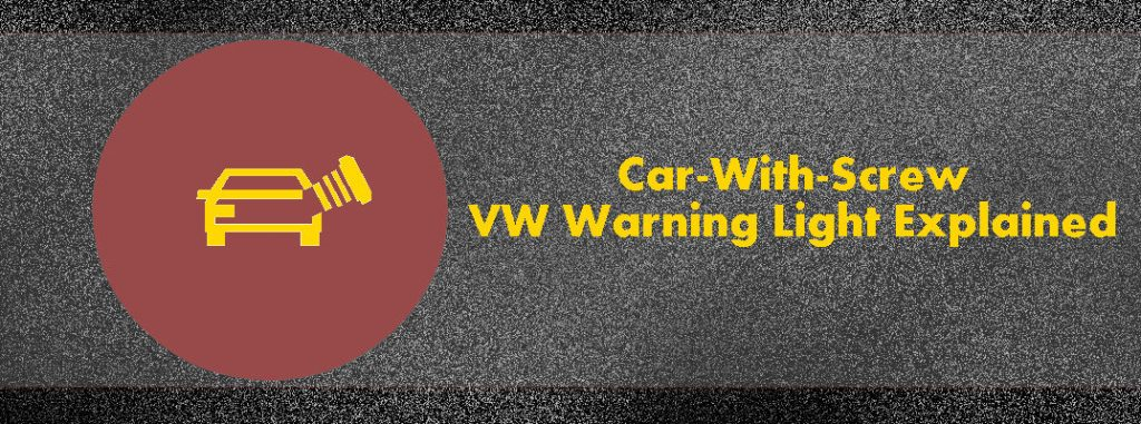 Car With Screw Volkswagen Warning Light Explained