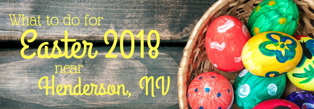 What to do for Easter 2018 in Henderson NV