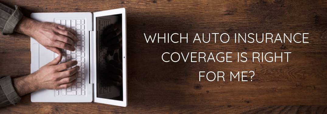What do I need to know about choosing my auto insurance coverage?