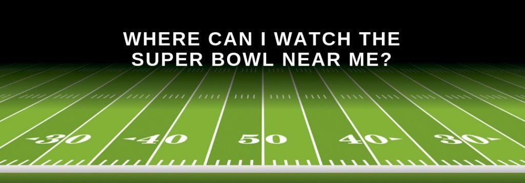 Where Can I Watch Super Bowl Liii Near Henderson Nv