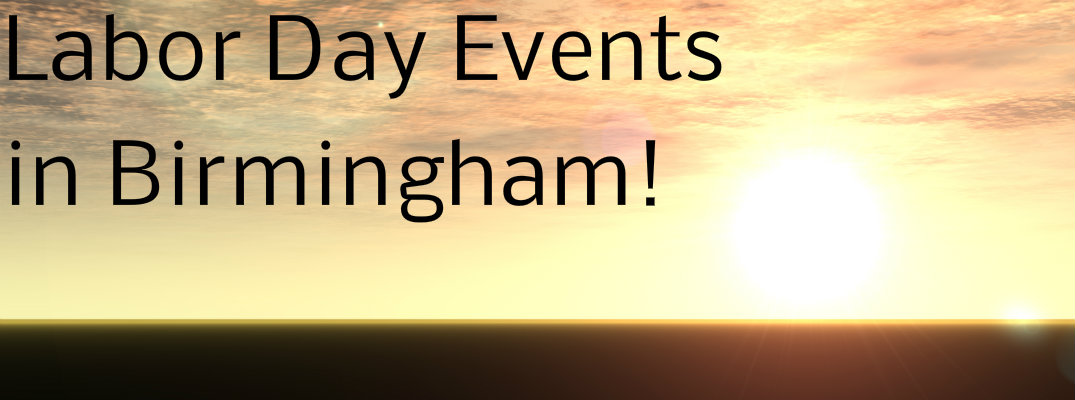2015 Labor Day Events Birmingham AL