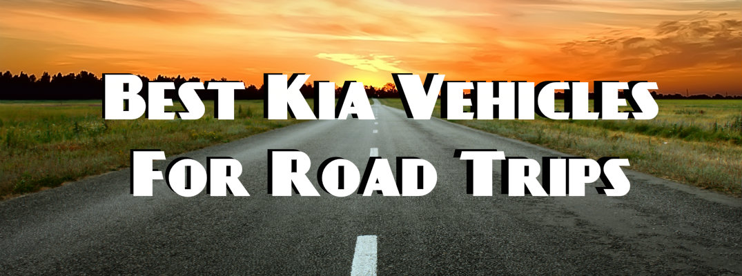 Best Kia Vehicles for Road Trips