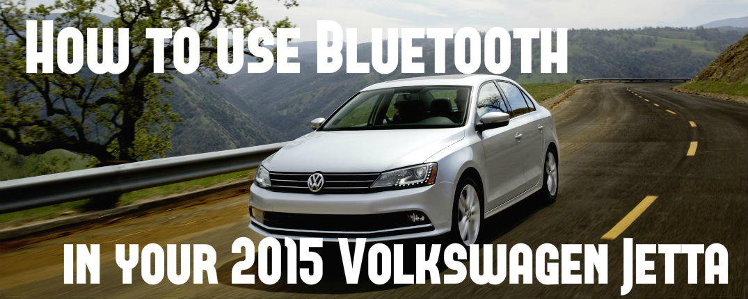 How to pair Bluetooth with your car how to use 2015 Volkswagen Jetta Three Rivers Volkswagen