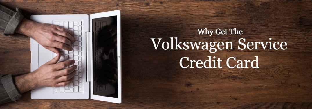 Benefits of the Volkswagen Service Credit Card and How to Apply