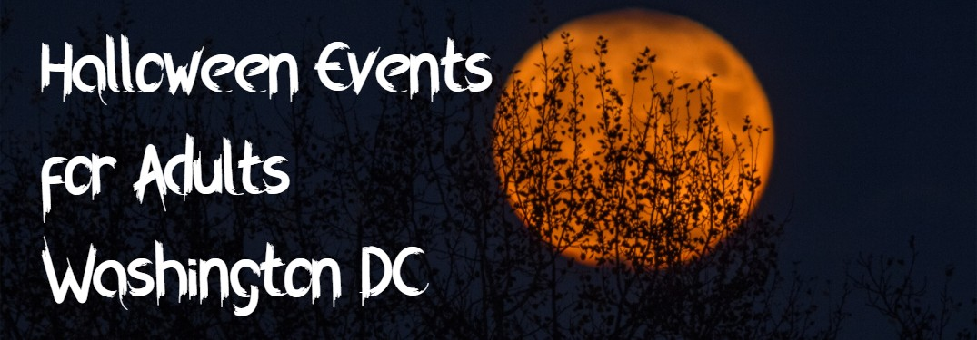 "Orange moon on a dark background with the text ""Halloween Events for Adults Washington DC"""