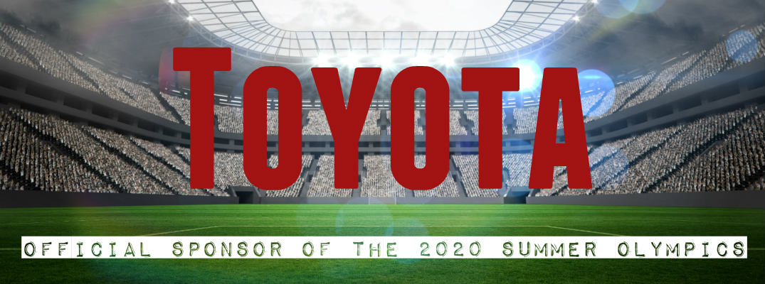 Toyota is hosting the 2020 Summer Olympics in Tokyo, Japan.