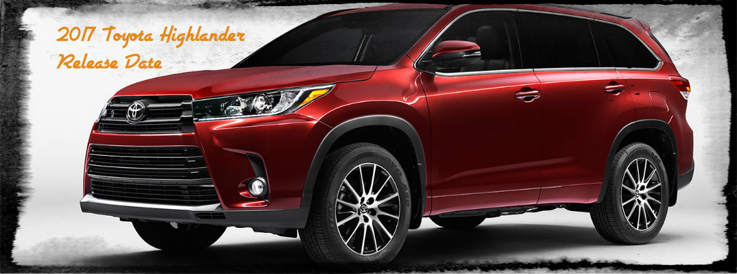 2017 Toyota Highlander Release Date And Specs