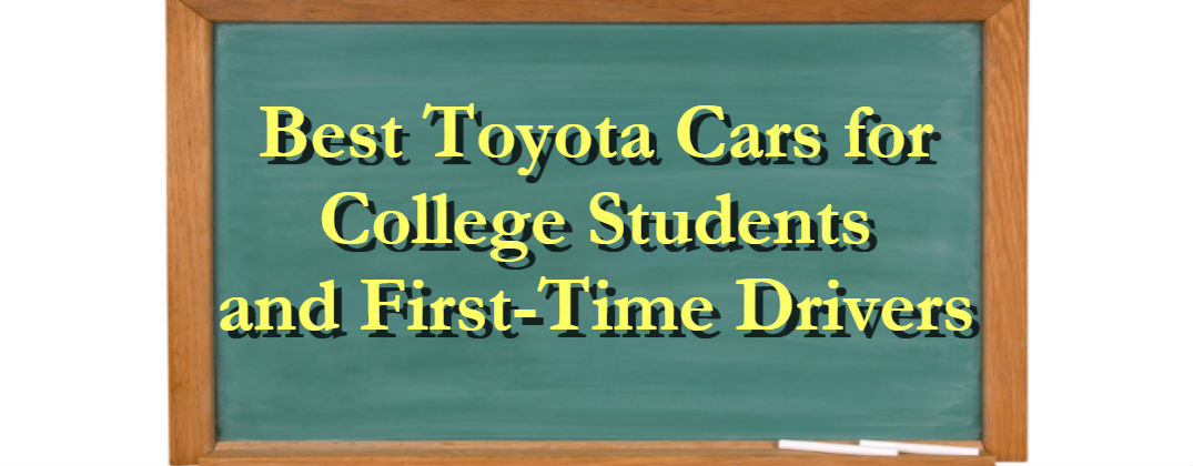 3 Best Toyota Vehicles for College Students