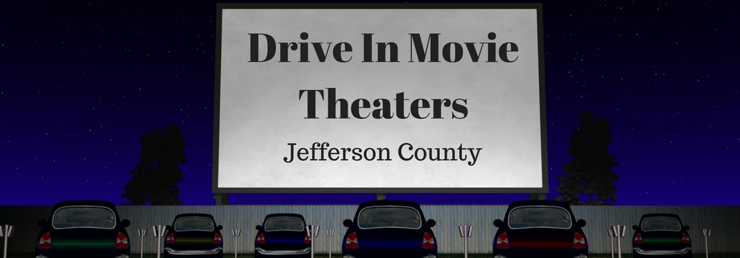 Top 5 Drive-In Movie Theaters around Jefferson County