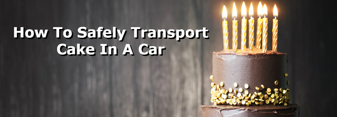 how to safely transport cake in a car