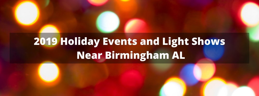 "Blurred holiday lights with ""2019 Holiday Events and Light Shows Near Birmingham AL"" white overlay text"