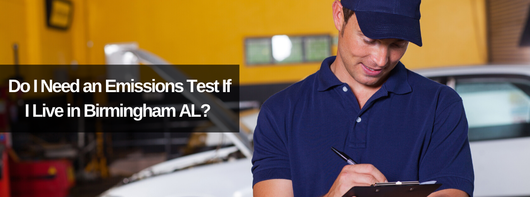 Do I Need an Emissions Test If I Live in Birmingham AL?