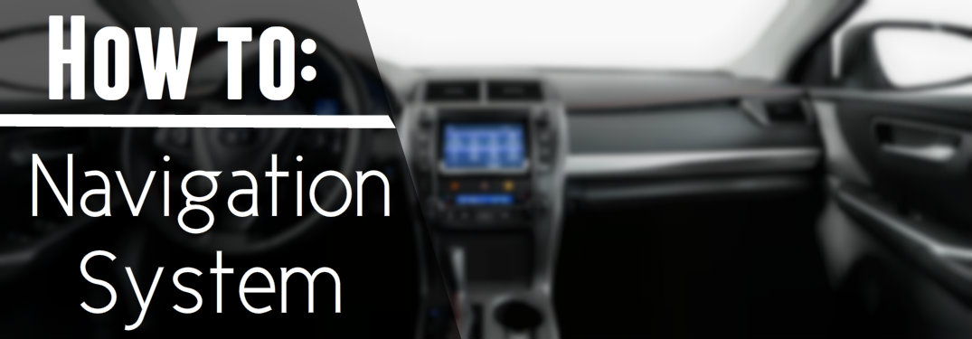 2017 Toyota Camry Configurations >> How To Use The 2017 Toyota Camry S Navigation System