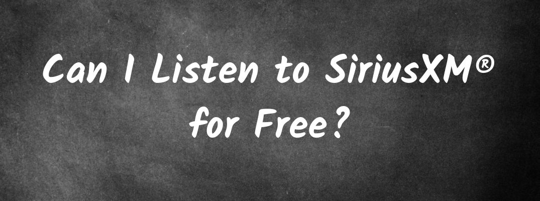 """Black chalkboard with """"Can I Listen to SiriusXM® forFree?"""" white text"""
