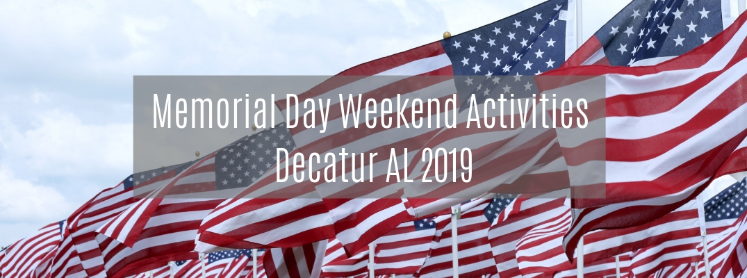 """American flags with """"Memorial Day Weekend Activities Decatur AL 2019"""" white text"""
