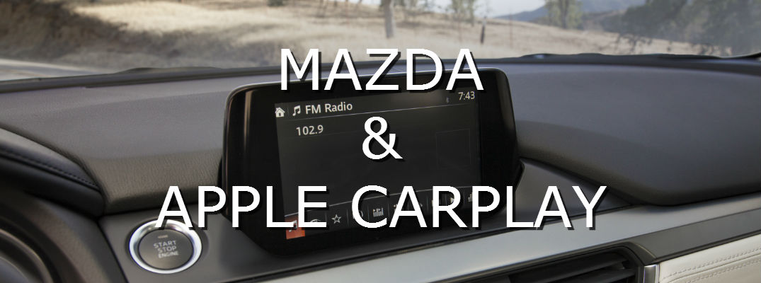When Will Mazda Get Apple Carplay