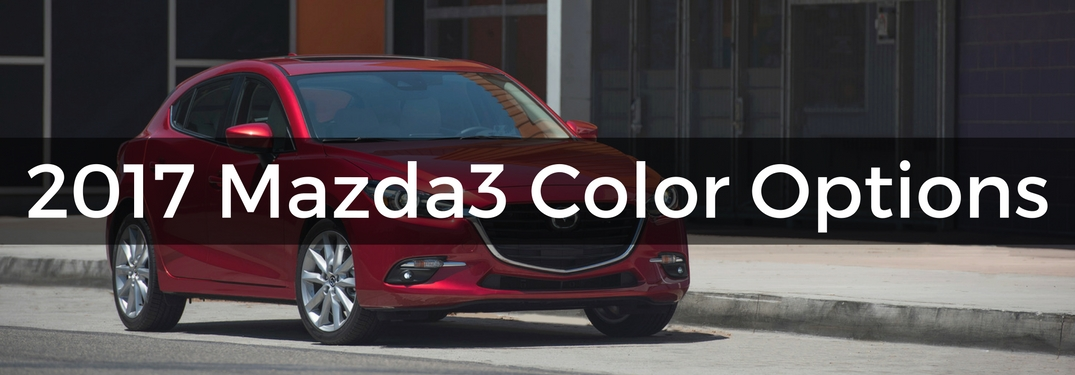 2017 Mazda3 Color Options