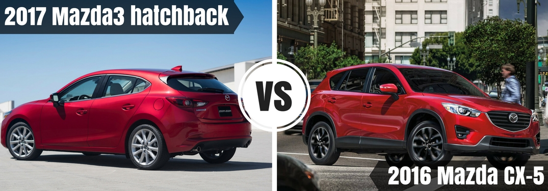2017 Mazda3 hatchback vs 2016 Mazda CX-5